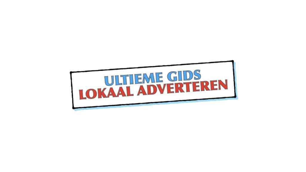 Lokaal adverteren de ultieme gids